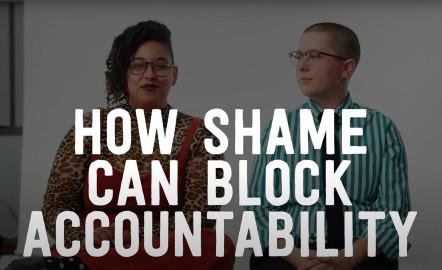 How Shame Blocks Accountability